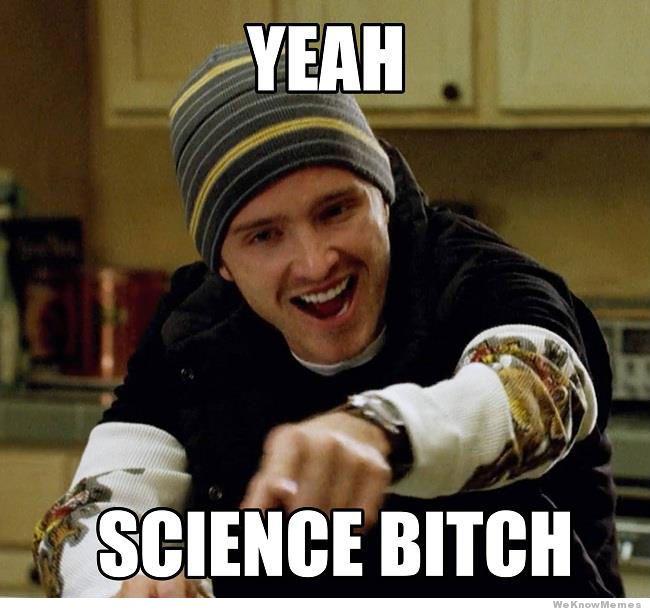 BB yeah-science-bitch-meme