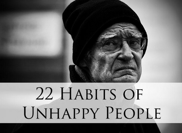 22 habits unhappy people
