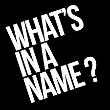 name - whats in a
