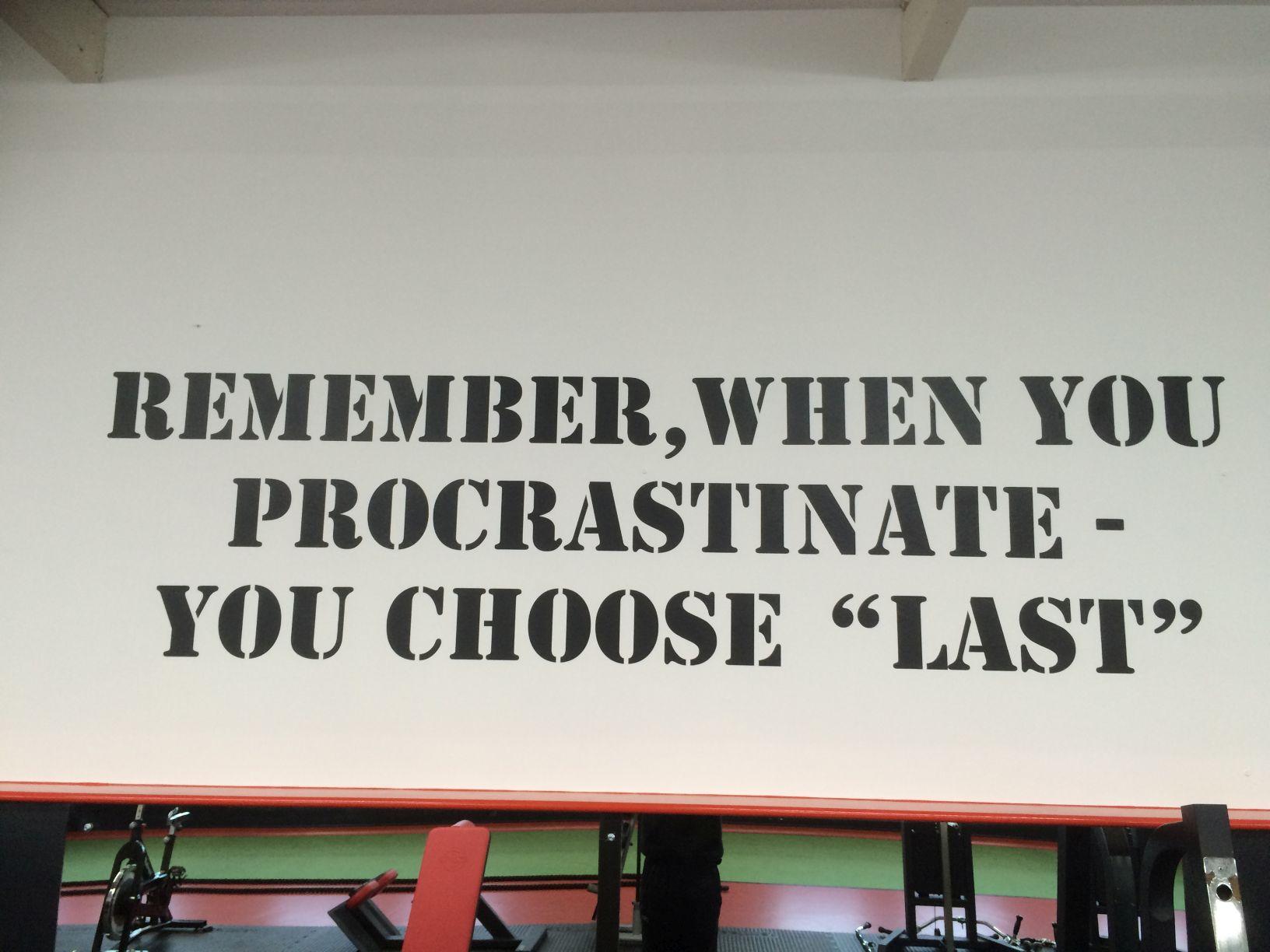 remember when you procrastinate